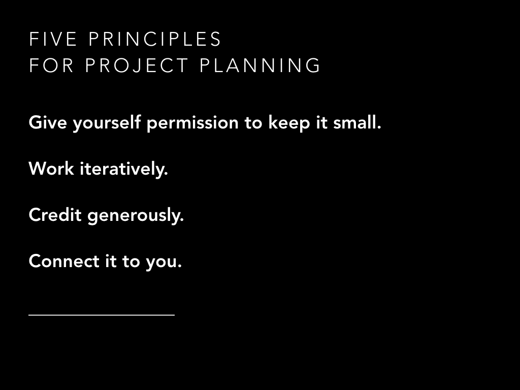 Five principles for project planning - last line has to be filled in by you.